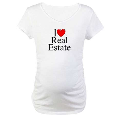 """I Love (Heart) Real Estate"" Maternity T-Shirt"