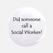 """Call a Social Worker 3.5"""" Button (100 pack)"""