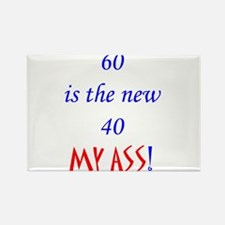 60 is the new 40? Rectangle Magnet