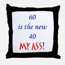 60 is the new 40? Throw Pillow