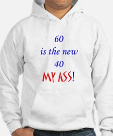 60 is the new 40? Hoodie
