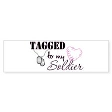 Tagged To My Soldier Bumper Bumper Sticker