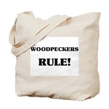 Woodpeckers Rule Tote Bag