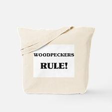 Woodpeckers Rule Tote Bag