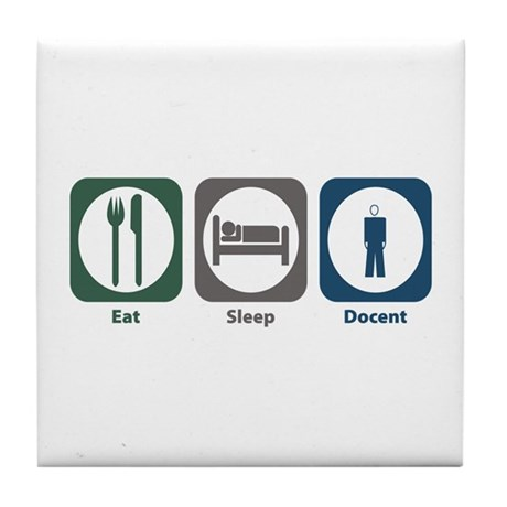 Eat Sleep Docent Tile Coaster