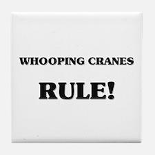 Whooping Cranes Rule Tile Coaster