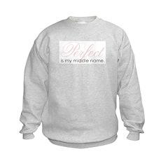 perfect is my middle name Sweatshirt