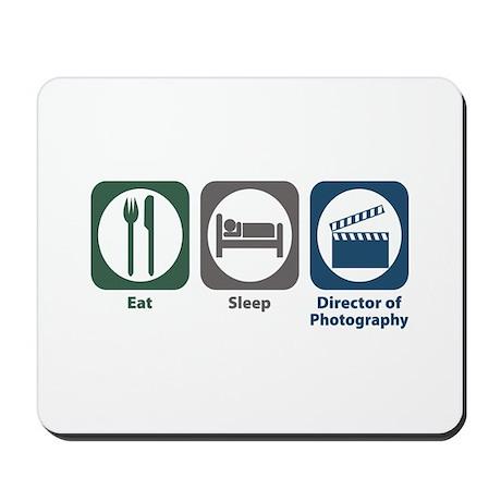 Eat Sleep Director of Photography Mousepad