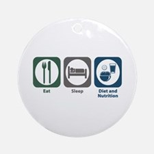 Eat Sleep Diet and Nutrition Ornament (Round)