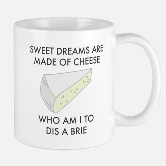 Sweet dreams are made of cheese Mugs