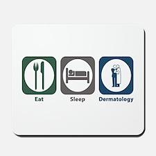Eat Sleep Dermatology Mousepad