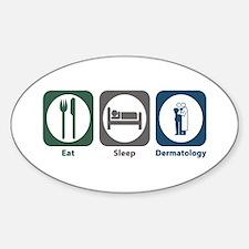 Eat Sleep Dermatology Oval Decal