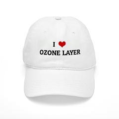 I Love OZONE LAYER Baseball Cap