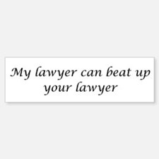 My Lawyer Bumper Bumper Bumper Sticker
