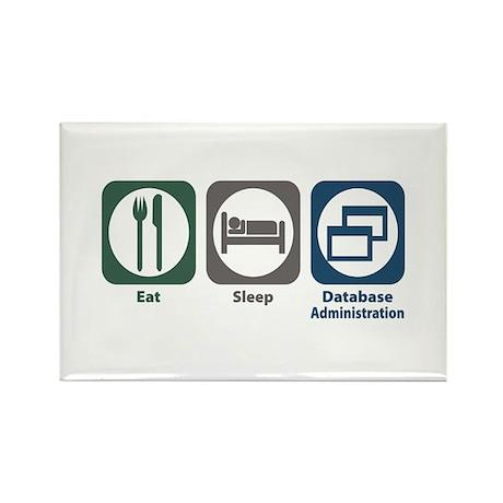 Eat Sleep Database Administration Rectangle Magnet
