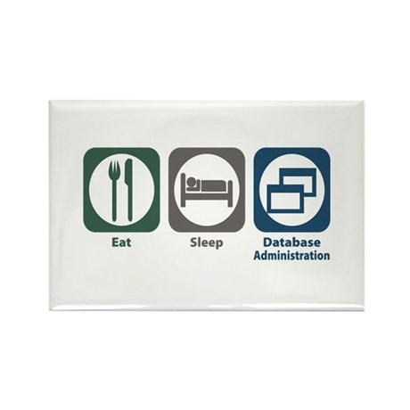 Eat Sleep Database Administration Rectangle Magnet