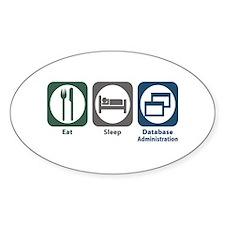 Eat Sleep Database Administration Oval Decal