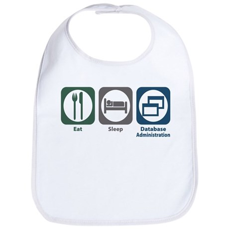 Eat Sleep Database Administration Bib