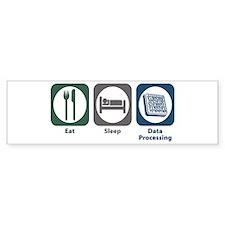 Eat Sleep Data Processing Bumper Bumper Sticker