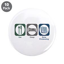 "Eat Sleep Data Processing 3.5"" Button (10 pac"