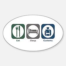 Eat Sleep Customs Oval Decal