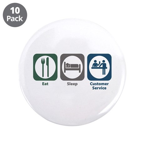 "Eat Sleep Customer Service 3.5"" Button (10 pa"