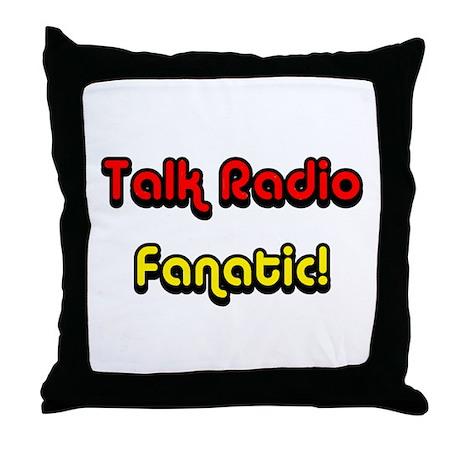 Talk Radio Fanatic! Throw Pillow