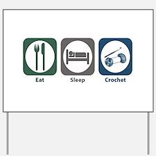 Eat Sleep Crochet Yard Sign