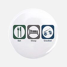 "Eat Sleep Crochet 3.5"" Button"