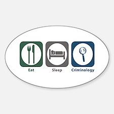 Eat Sleep Criminology Oval Decal