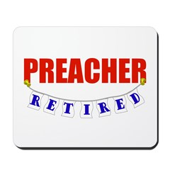 Retired Preacher Mousepad