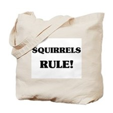 Squirrels Rule Tote Bag