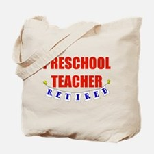 Retired Preschool Teacher Tote Bag