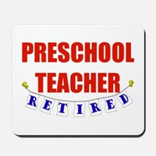 Retired Preschool Teacher Mousepad