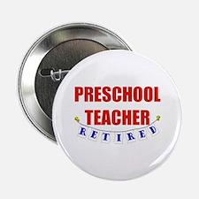 """Retired Preschool Teacher 2.25"""" Button"""