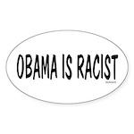 Obama is Racist Oval Sticker (10 pk)
