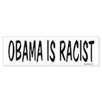 Obama is Racist Bumper Sticker (10 pk)