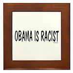 Obama is Racist Framed Tile