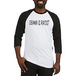 Obama is Racist Baseball Jersey