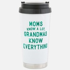 Grandmas Know Everythin Stainless Steel Travel Mug