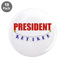"Retired President 3.5"" Button (10 pack)"