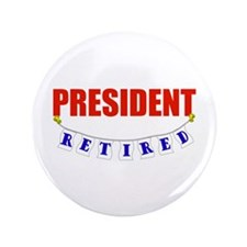 "Retired President 3.5"" Button (100 pack)"
