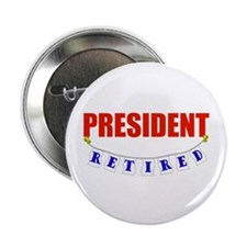 "Retired President 2.25"" Button (10 pack)"