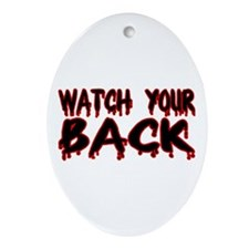 Watch Your Back Oval Ornament