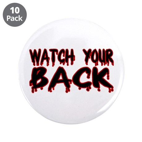 """Watch Your Back 3.5"""" Button (10 pack)"""