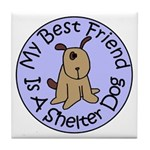 My Best Friend is a Shelter D Tile Coaster
