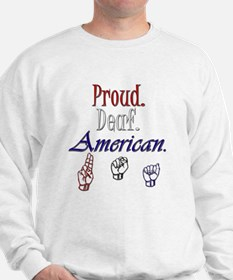 Proud. Deaf. American. Sweatshirt
