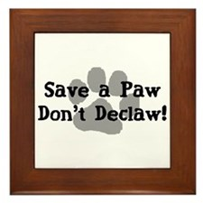 Save a Paw, Don't Declaw Framed Tile