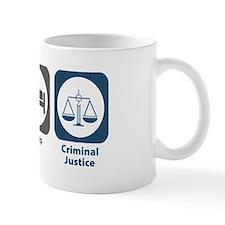 Eat Sleep Criminal Justice Mug