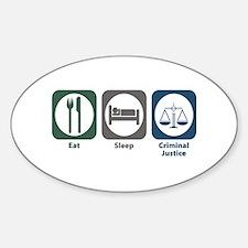 Eat Sleep Criminal Justice Oval Decal